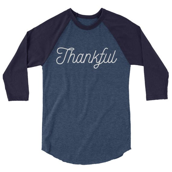 Thankful Thanksgiving Long Sleeve Tshirt Tee Shirt 3/4 sleeve raglan shirt