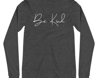 Be Kind Bella Canvas Unisex Long Sleeve Tee Luna B. Tee