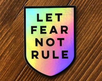 Let Fear Not Rule Holographic Foil Sticker