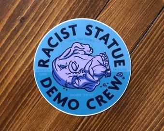 Racist Statue Demo Crew Vinyl Sticker Anti-Racist Badge