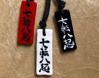 Nanakorobi Yaoki 七転八起 Fall Down Seven Times Stand up Eight -Japanese quote Hand painted necklace