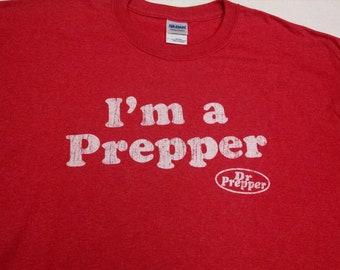 I'm a Prepper, Fun Parody Screen Printed Unisex Style T-Shirt
