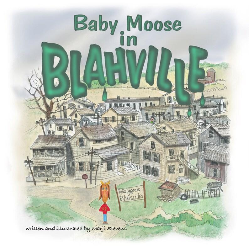 Baby Moose in Blahville image 0