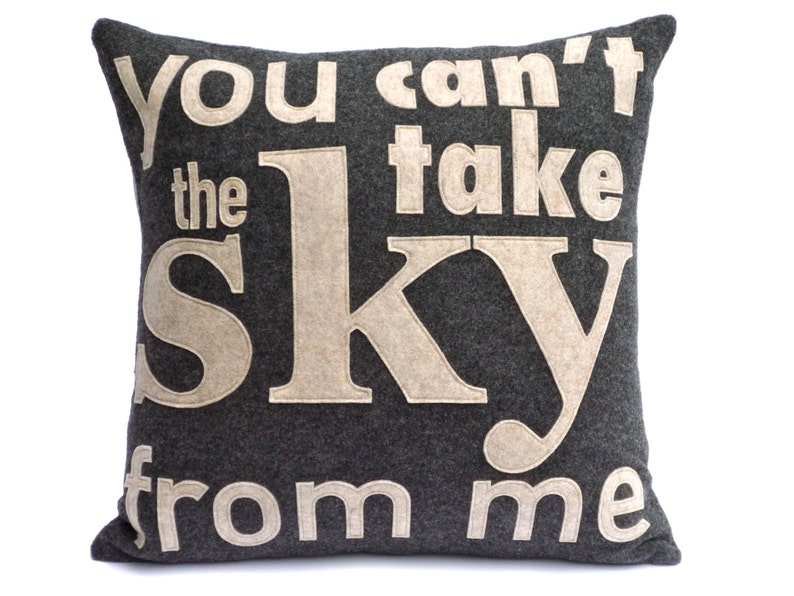 You Can't Take The Sky From Me Appliqued Eco Felt Pillow image 0
