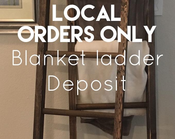LOCAL ORDERS ONLY | Blanket ladder deposit
