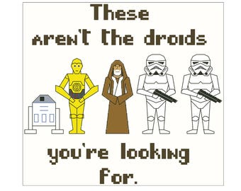 These aren't the droids - Cross Stitch Pattern - Quotes - Star Wars - R2D2 - C3PO - Obi Wan - Stormtrooper - INSTANT DOWNLOAD
