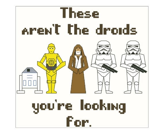 These Arent The Droids Cross Stitch Pattern Quotes Etsy