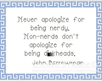Never Apologize - Cross Stitch Pattern - Quotes - John Barrowman - INSTANT DOWNLOAD