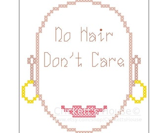 No Hair Don't Care - Cross Stitch Pattern - Cancer - INSTANT DOWNLOAD