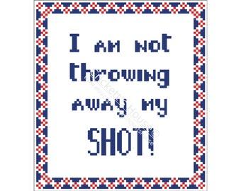 My Shot - Cross Stitch Pattern - Quotes - Hamilton - Patriotic - INSTANT DOWNLOAD