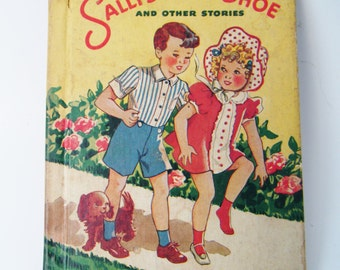 """1944 First Edition """"Sally's Lost Shoe And Other Stories"""" Hardcover Book By Florence Laughlin Illustrated by Florence Salter"""