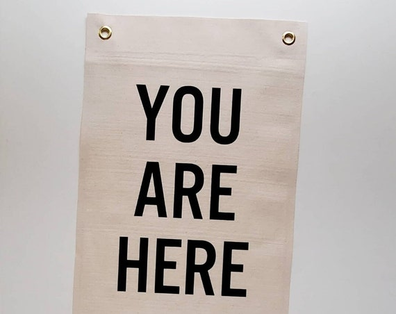 """Handmade """"You Are Here"""" Wall Banner - Custom Rectangle Wall Hanging - You Are Here Fabric Flag - Custom Fabric Wall Banner"""