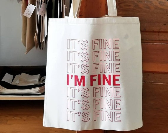 "Handmade ""IT'S FINE"" Tote Bag - Handmade Tote Bag - It's Fine, I'm Fine - Custom Tote Bag"
