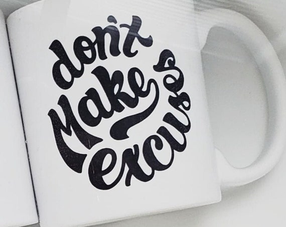 "Handmade Joshua Red ""Don't Make Excuses"" Coffee Mug - Joshua Red Hand Drawn Coffee Cup"