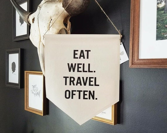 Handmade Eat Well Travel Often Banner - Handmade Custom Wall Banner - Custom Fabric Wall Hanging