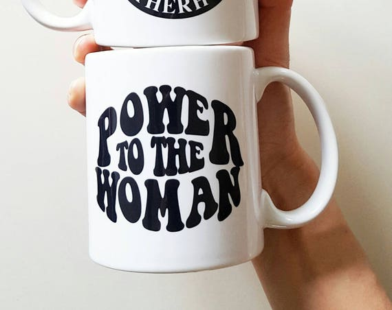 """Handmade Fine & Dandy """"Power To The Woman"""" Coffee Mug - Motherhood Coffee Cup - Handmade Coffee Mug"""