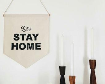 "Handmade Medium ""Let's Stay Home"" Wall Banner - Hanging Wall Pendant - Handmade Wall Banner"