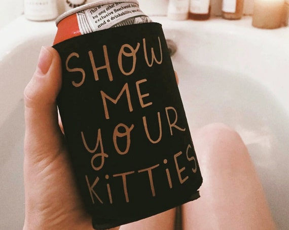 "Handmade Katie Kubiak ""Show Me Your Kitties"" Drink Cooler - Beverage Insulator - Can Cooler - Drink Insulator"