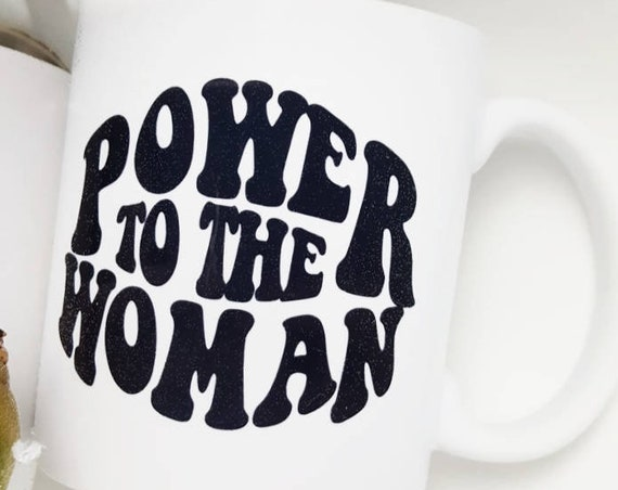 "Handmade Fine & Dandy ""Power To The Woman"" Coffee Mug - Motherhood Coffee Cup - Handmade Coffee Mug"