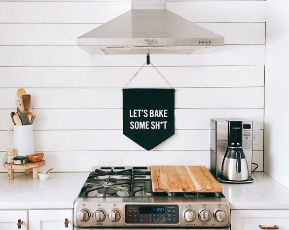 Handmade Let's Bake Some Shit Banner - Custom Kitchen Banner - Handmade Kitchen Wall Decor