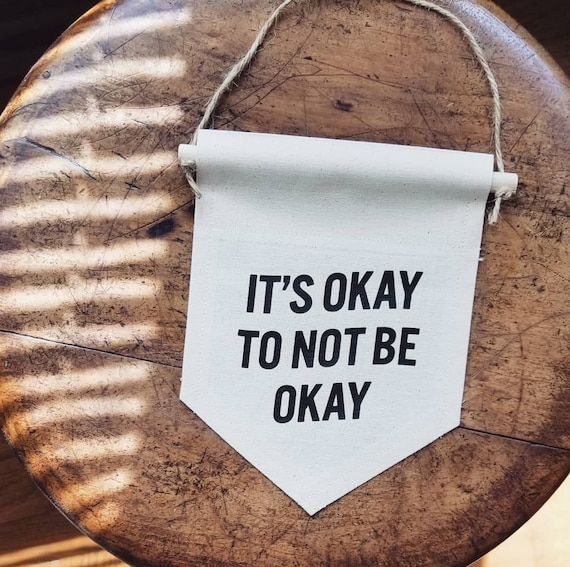 Handmade It's Okay To Not Be Okay Banner - Handmade Custom Wall Hanging - Custom Wall Decor
