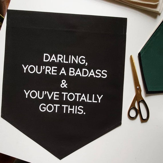 Handmade Darling You're a Badass Wall Banner - Woman Encouragment - Uplifting Postivity Banner for Woman - Custom Women Empowerment Banner