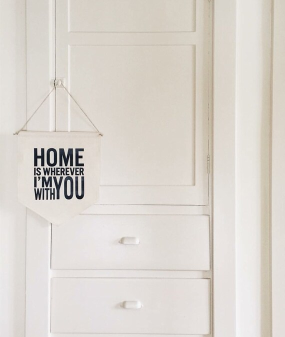"""Handmade """"Home Is Where I'm With You"""" Wall Banner - Custom Wall Banner - Handmade Fabric Wall Banner - Custom Wall Hanging"""