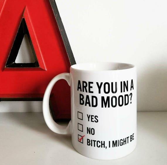 "Handmade ""Are you in a bad mood?"" Coffee Mug - Custom Handmade Coffee Cup - Custom Coffee Mug"