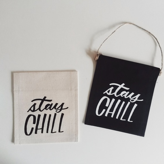 "Handmade Katie Kubiak ""Stay Chill"" Mini Banner - Stay Chill Door Hang - Mini Wall Banner"