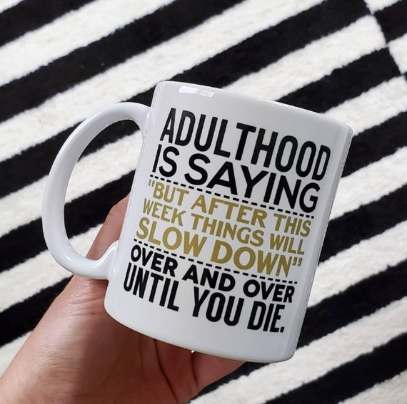 Handmade Adulthood Mug - Handmade Custom Coffee Cup - Funny Adulthood Coffee Mug - Adult Life