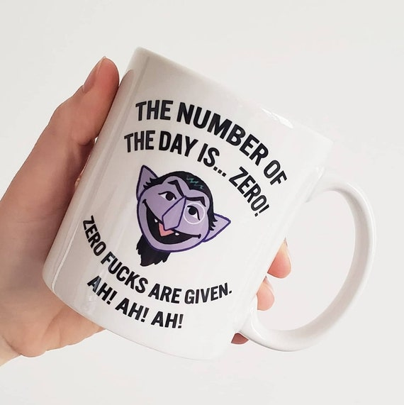 "Handmade ""Number of the Day"" Coffee Mug - ""Zero Fucks Are Given"" Coffee Cup - Handmade Custom Coffee Cup - Count Dracula Coffee Mug - Funny"