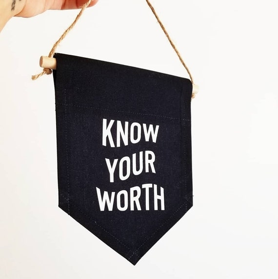 Handmade Know Your Worth Wall Banner - Custom Wall Hanging - Custom Handmade Wall Flag