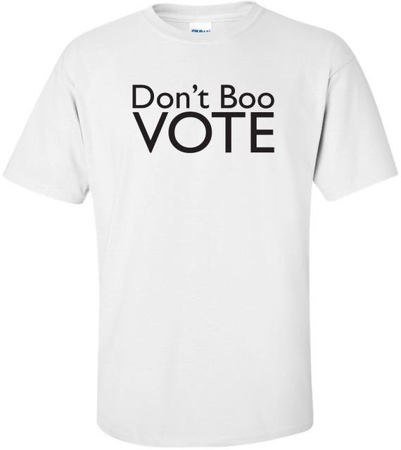 7bdacdf9 Don't Boo VOTE citizen's right to vote funny political | Etsy