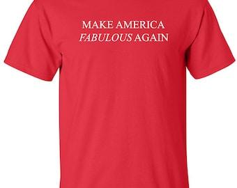 Make America Fabulous Again funny political satire T-shirt