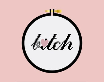 B*tch - Cross Stitch Pattern PDF - Learn To Cross Stitch - Cross Stitch For Beginners - PDF Sewing Pattern - Mature - Craft Kit