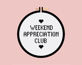 Weekend Appreciation Club - Cross Stitch Pattern PDF - Learn To Cross Stitch - Cross Stitch For Beginners - PDF Sewing Pattern - Craft Kit