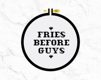 Fries Before Guys - Cross Stitch Pattern PDF - Learn To Cross Stitch - Cross Stitch For Beginners - PDF Sewing Pattern - Craft Kit