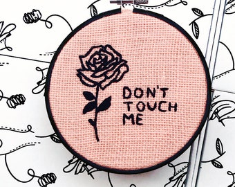 Don't Touch Me Roses Completed Embroidery Ready To Display - Perfect Gift Home Decoration - Cheeky Slogan Bad Taste Embroidery