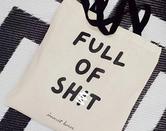 Tote Bag - Full Of Sh*t Slogan Bag - Black Cotton Long Handled Tote Bag - Sewing Bag - Craft Bag - Sewing Accessories - Mature Funny Rude