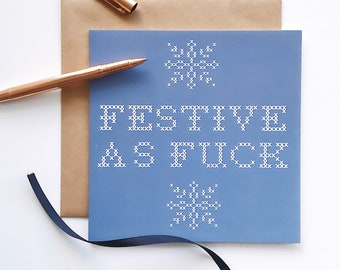 Festive As F*ck Christmas Greetings Card - Xmas Card - Mature Card - Naughty Christmas Card - Funny Christmas Card - Cross Stitch Card