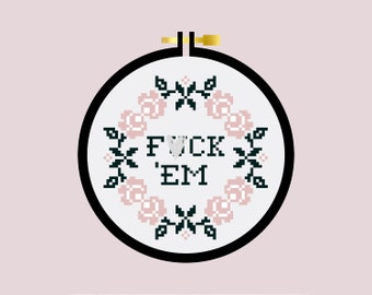 F*ck 'Em - Cross Stitch Pattern PDF - Learn To Cross Stitch - Cross Stitch For Beginners - PDF Sewing Pattern - Mature - Crafting