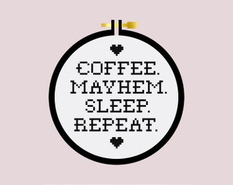 Coffee Mayhem Sleep Repeat - Cross Stitch Pattern PDF - Learn To Cross Stitch - Cross Stitch For Beginners - PDF Sewing Pattern Funny Quote