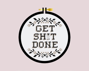 Get Sh*t Done - Cross Stitch Pattern PDF - Learn To Cross Stitch - Cross Stitch For Beginners - PDF Sewing Pattern - Mature - Crafting