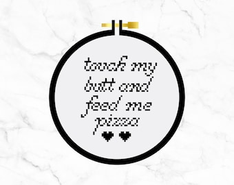 Touch My Butt and Feed Me Pizza - Cross Stitch Pattern PDF - Learn To Cross Stitch - Cross Stitch For Beginners - PDF Sewing Pattern