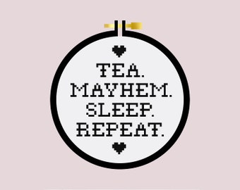 Tea Mayhem Sleep Repeat - Cross Stitch Pattern PDF - Learn To Cross Stitch - Cross Stitch For Beginners - PDF Sewing Pattern - Funny Quote