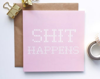 Sh*t Happens Pink Greetings Card - Birthday Card - Mature Card - Naughty Greetings Card - Funny Greetings Card - Cross Stitch Card
