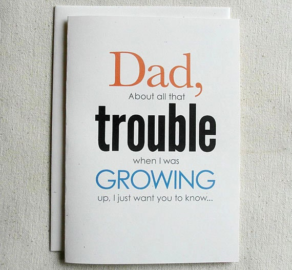 Father Birthday Card Funny Dad About All That Trouble