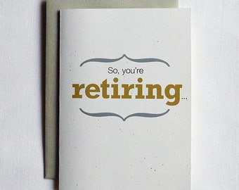 Retirement Card Funny So, you're retiring...