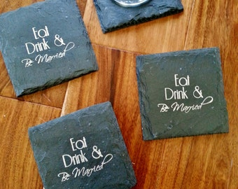 Eat, Drink and Be Married Slate Coasters - Wedding, Engagement, Wedding Gift, Wedding Favor