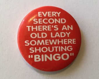 Vintage Bingo Humor Button Pin